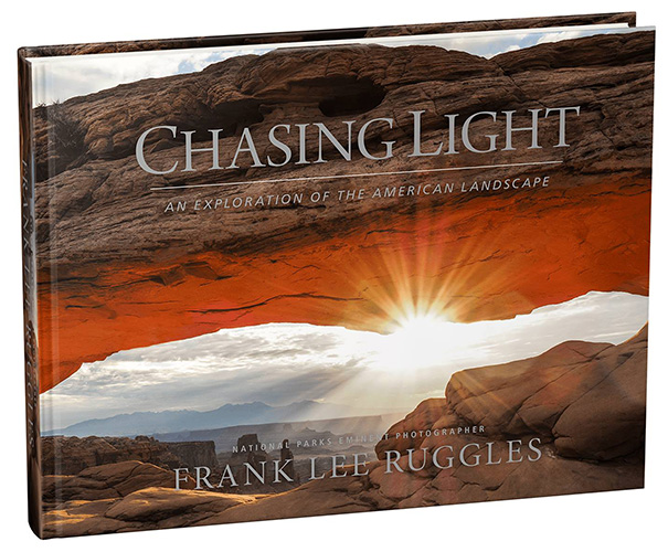 Chasing Light Exploration of American Landscape by Frank Ruggles