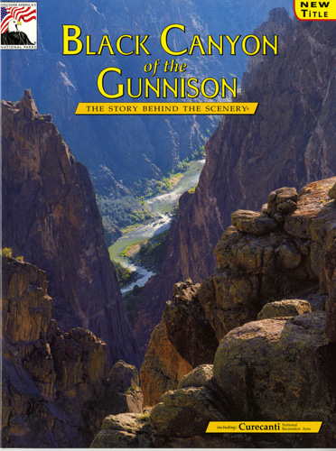 Black Canyon of Gunnison - The Story Behind the Scenery
