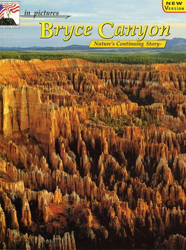 Bryce Canyon Nature's Continuing Story