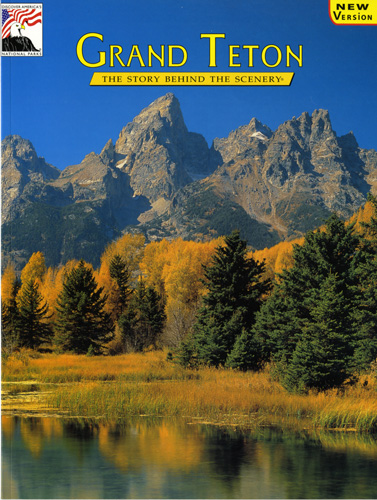 Grand Teton, The Story Behind the Scenery