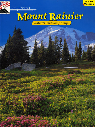 Mount Rainier Nature's Continuing Story