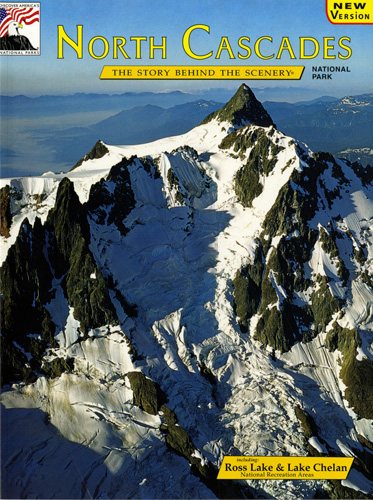North Cascades - The Story Behind the Scenery