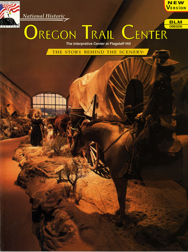Oregon Trail Visitor Center - The Story Behind the Scenery